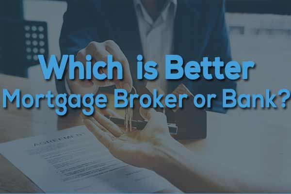 mortgage broker or bank